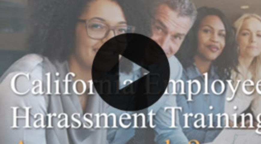 California Employee Harassment: Are You Ready?