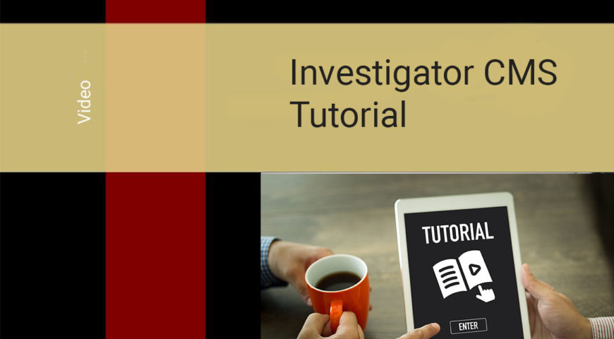 Investigator CMS Tutorial Video