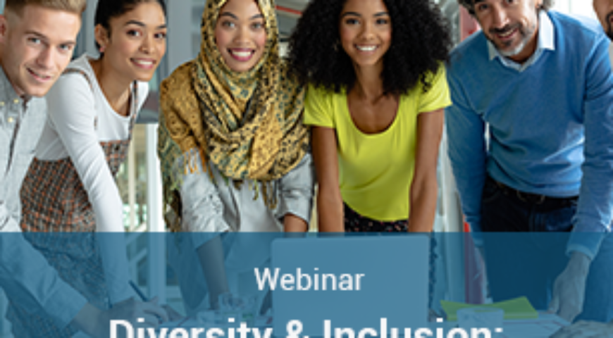 Webinar: Diversity & Inclusion: Current Challenges and Organizational Solutions
