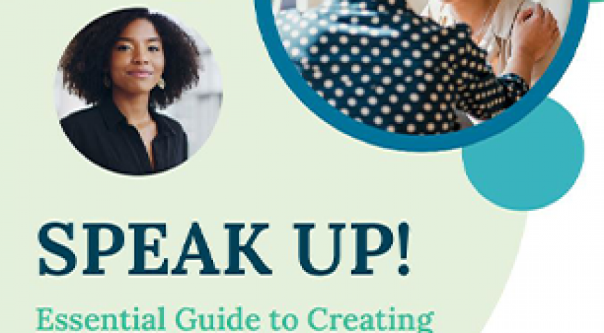 Essential Guide to Creating a Speak Up! Culture